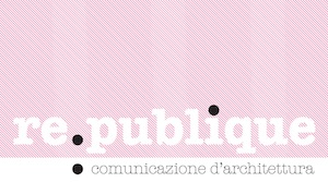 Re.publique Comunicazione d'Architettura